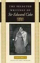 The Selected Writings of Sir Edward Coke…