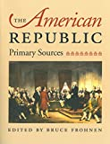 Frohnen, Bruce: The American Republic: Primary Sources