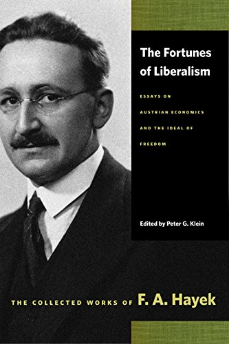 the-fortunes-of-liberalism-essays-on-austrian-economics-and-the-ideal-of-freedom-collected-works-of-f-a-hayek