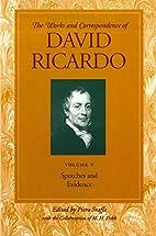 Speeches and Evidence Vol 5 by David Ricardo