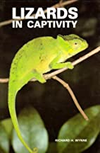 Lizards in Captivity by Richard H. Wynne