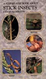 Alderton, David: A Step-By-Step Book About Stick Insects