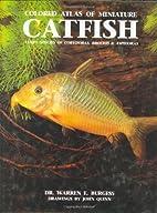 Colored Atlas of Miniature Catfish: Every…