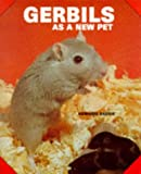 Barrie, Anmaire: Gerbils As a New Pet