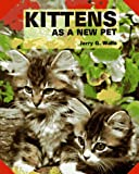 Walls, Jerry G.: Kittens As a New Pet