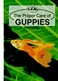 Shubel, S.: Proper Care of Guppies