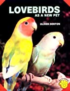Lovebirds as a New Pet by Oliver Denton