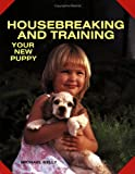 Kelly, Michael: Housebreaking and Training Your New Puppy