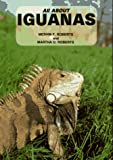Roberts, Mervin F.: All About Iguanas