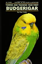 Taming and Training Your First Budgerigar by…