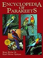 Encyclopedia of Parakeets by Kurt Kolar