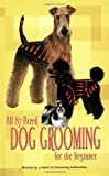 [???]: All 87 Breed Dog Grooming for the Beginner