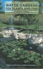 Water Gardens for Plants and Fish by Charles…