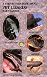 Staszko, Ray: Step by Step Book About Pet Lizards