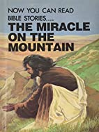 The Miracle on the Mountain by Arlene C.…