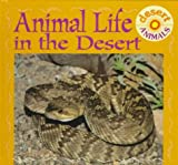 Stone, Lynn M.: Animal Life in the Desert