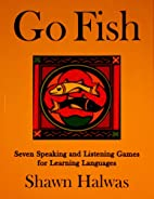 Go Fish by Shawn Halwas