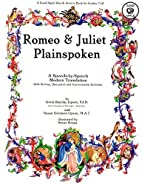 Romeo and Juliet: Plainspoken by G. Lipson