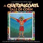 A Quetzalcoatl: Tale of Corn by Marilyn…