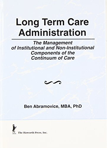 long-term-care-administration-the-management-of-institutional-and-non-institutional-components-of-the-continuum-of-care-series-on-marketing-health-services-ad
