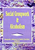 Marjorie Altman: Social Groupwork and Alcoholism