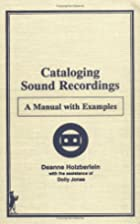 Cataloging sound recordings : a manual with…