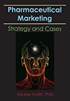 Pharmaceutical Marketing: Strategy and Cases…