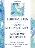 Paludi, Michele: Foundations for a Feminist Restructuring of the Academic Disciplines (Haworth Women's Studies)