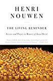 Nouwen, Henri J.: The Living Reminder: Service and Prayer in Memory of Jesus Christ