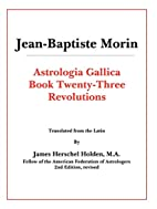 Astrologia Gallica Book 23: Revolutions by…