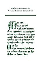 Libellus De Arte Coquinaria: An Early…