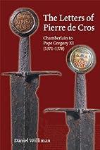 Calendar of the Letters of Pierre De Cros,…