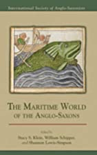 The Maritime World of the Anglo-Saxons…