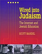 Wired into Judaism: The Internet and Jewish…