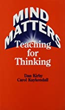 Mind Matters: Teaching for Thinking…