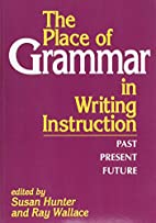 The Place of Grammar in Writing Instruction:…