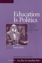 Education Is Politics: Critical Teaching…