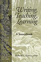 Writing, Teaching, Learning: A Sourcebook by…
