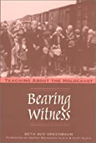 Bearing Witness: Teaching About the…