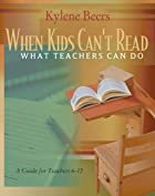 When Kids Can't Read: What Teachers Can Do:…