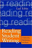 Tobin, Lad: Reading Student Writing: Confessions, Meditations, and Rants