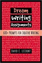 Dream Writing Assignments: 600 Prompts for…