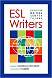 Bruce, Shanti: Esl Writers: A Guide For Writing Center Tutors