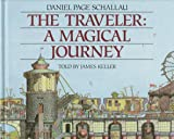 Schallau, Daniel: The Traveler: A Magical Journey