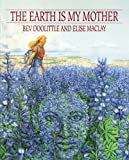 MacLay, Elise: The Earth Is My Mother