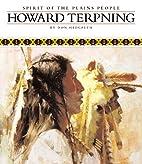 Howard Terpning: Spirit of the Plains People…