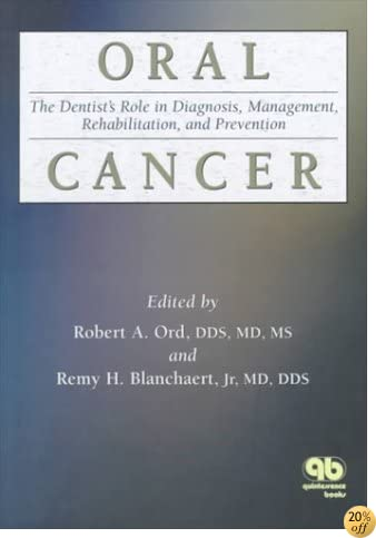 Oral Cancer: The Dentist's Role in Diagnosis, Management, Rehabilitation, and Prevention