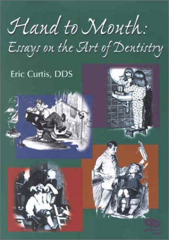 hand-to-mouth-essays-on-the-art-of-dentistry