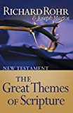 Rohr O.F.M., Richard: The Great Themes of Scripture: New Testament