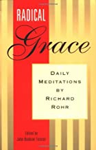 Radical Grace: Daily Meditations by Richard…
